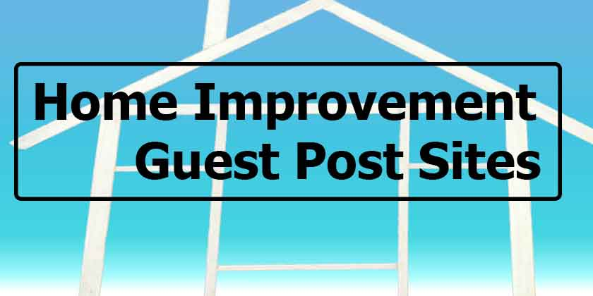 Home improvement guest posting sites